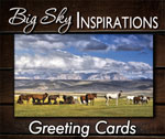 Big Sky Inspirations offers nearly 400 different greeting cards featuring beautiful countryside, dramatic skies, majestic horses and other images of nature.